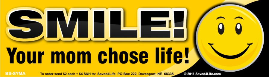 Smile Your Mom Chose Life! 3.5x12 Bumper Sticker
