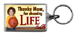 Thanks Mom for Choosing Life (BBall) 1.25x2 Keychain