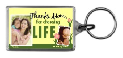 Thanks Mom for Choosing Life (Fetus) 1.25x2 Keychain