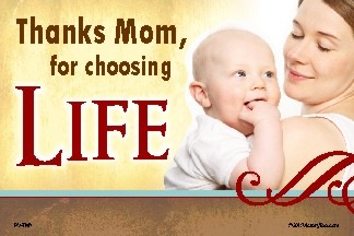 Thanks Mom for Choosing Life (MomBabe) 36x54 Vinyl Poster
