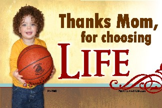 Thanks Mom for Choosing Life (BBall) 36x54 Vinyl Poster