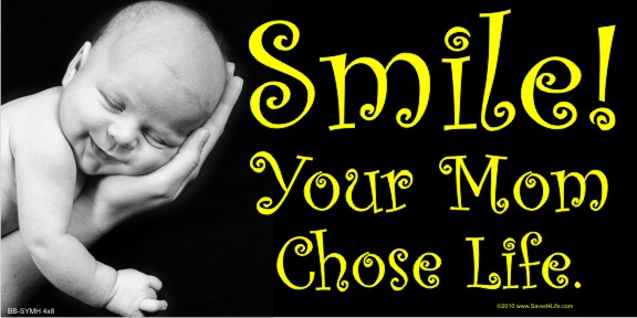 Smile, Your Mom Chose Life (Hand) 4 x 8 Vinyl Banner