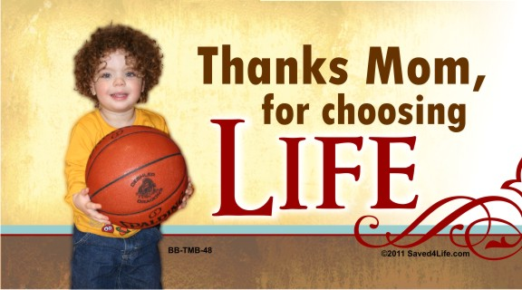 Thanks Mom for Choosing Life (BBall) 4 x 8 Vinyl Banner