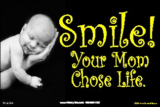 Smile! Your Mom Chose Life! (Hand) 36x54 Vinyl Poster