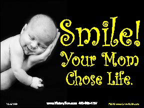 Smile! Your Mom Chose Life! (Hand) Yard Sign 18x24
