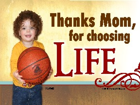 Thanks Mom for Choosing Life (BBall) Yard Sign 18x24
