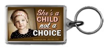 She's a Child Not a Choice! 1.25x2 Keychain