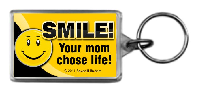 Smile! Your Mom Chose Life! (Smiley) 1.25x2 Keychain
