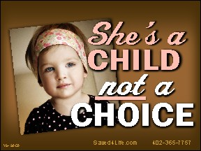 She's A Child Not A Choice Yard Sign 18x24