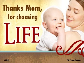 Thanks Mom for Choosing Life (MomBabe) Yard Sign 18x24